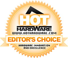 HotHardware Editor's Choice Award