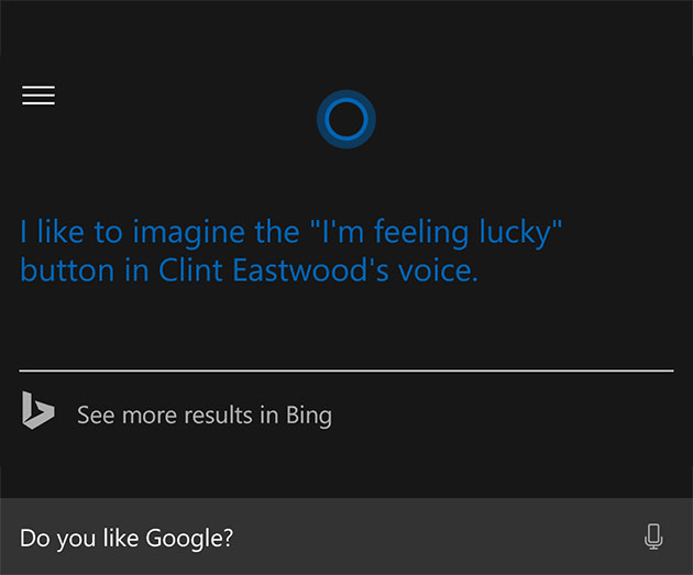 Cortana Do You Like Google