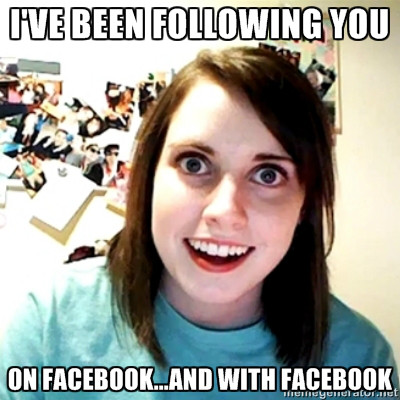 Facebook creepy girlfriend