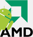AMD Steps Up in Support of Android and Chrome
