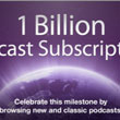 Apple Serves Over 1 Billion Podcast Subscriptions Through iTunes Store